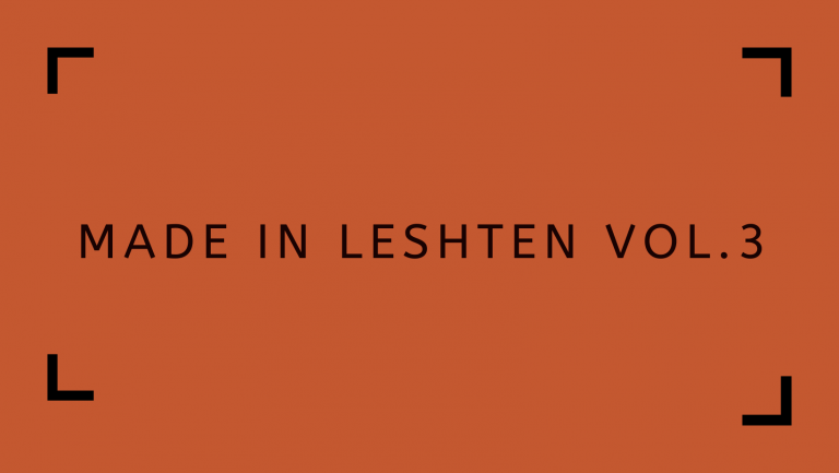 MADE IN LESHTEN Vol. 3 – Exhibition of young Bulgarian visual artists